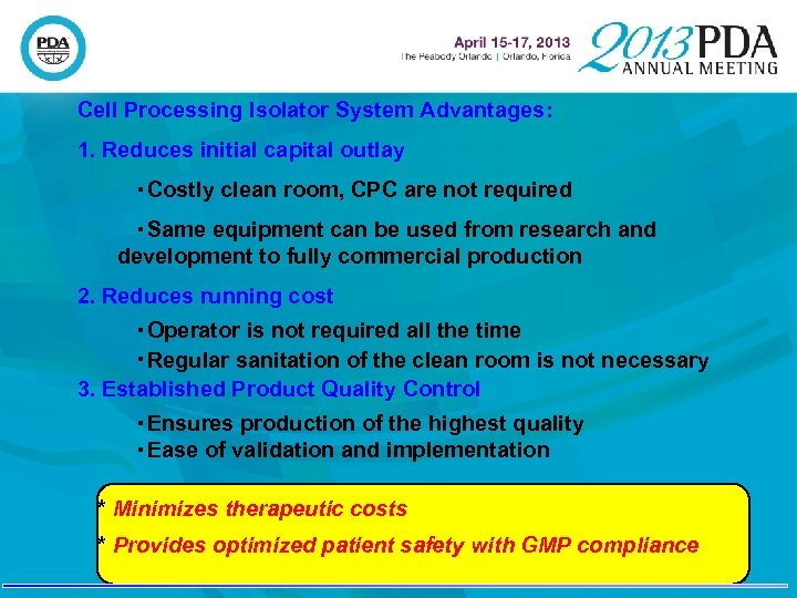 Cell Processing Isolator System Advantages: 1. Reduces initial capital outlay     ・Costly clean room, CPC
