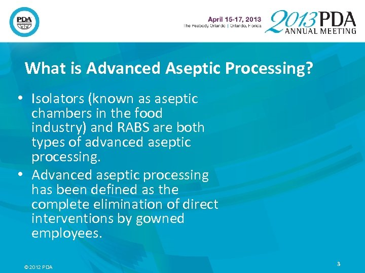 What is Advanced Aseptic Processing? • Isolators (known as aseptic chambers in the food