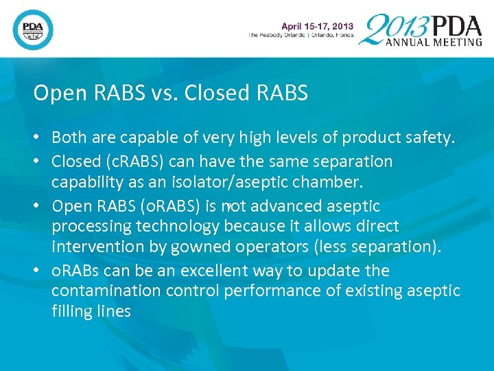 Open RABS vs. Closed RABS • Both are capable of very high levels of