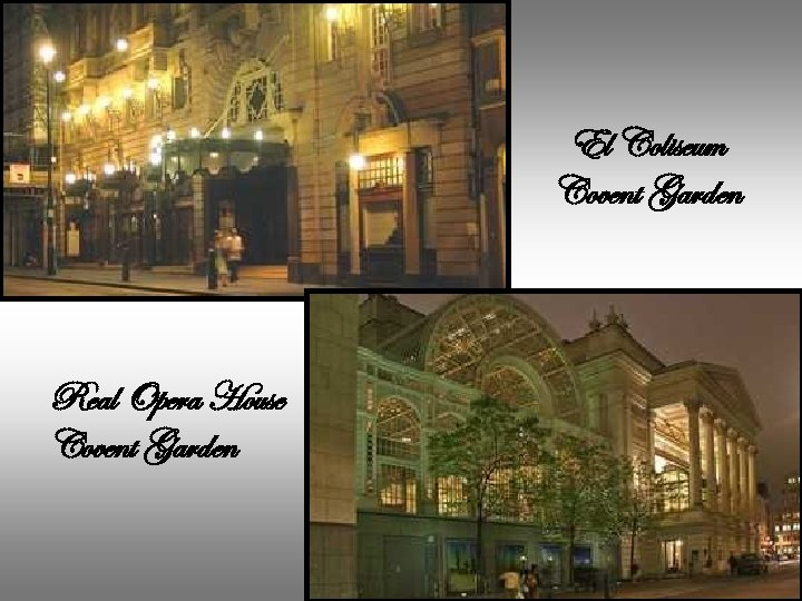 El Coliseum Covent Garden Real Opera House Covent Garden