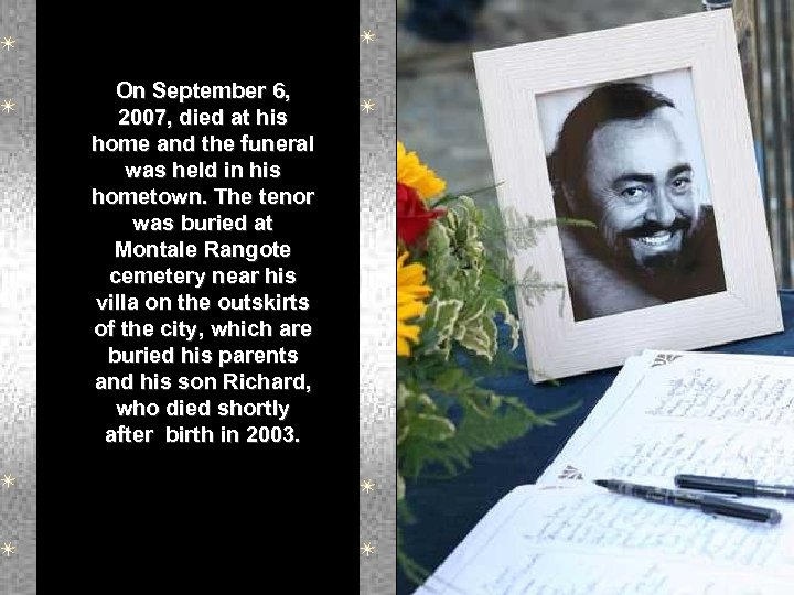 On September 6, 2007, died at his home and the funeral was held in