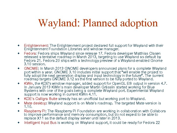 Wayland: Planned adoption w w w w Enlightenment: The Enlightenment project declared full support