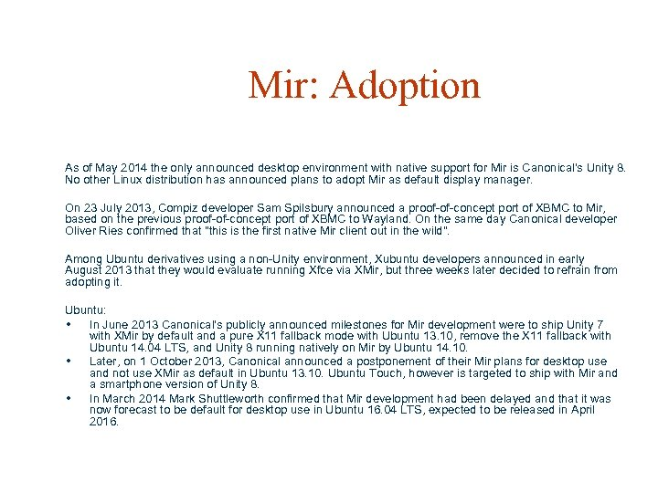 Mir: Adoption As of May 2014 the only announced desktop environment with native support