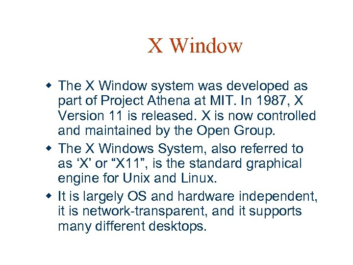 X Window w The X Window system was developed as part of Project Athena