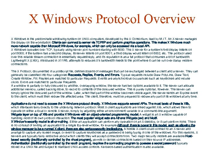 X Windows Protocol Overview X Windows is the predominate windowing system on UNIX computers,