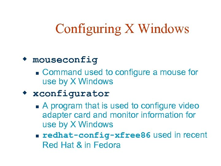 Configuring X Windows w mouseconfig n Command used to configure a mouse for use