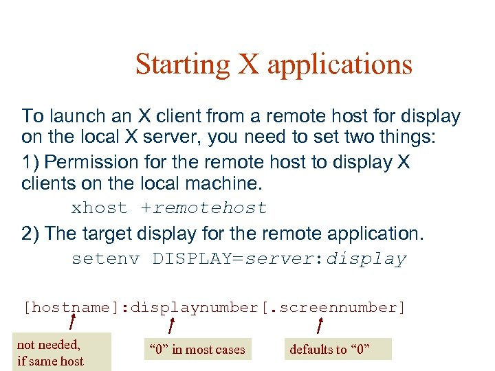Starting X applications To launch an X client from a remote host for display