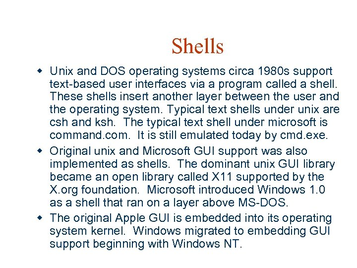 Shells w Unix and DOS operating systems circa 1980 s support text-based user interfaces