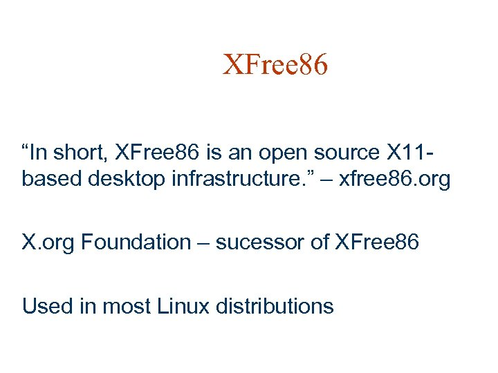 "XFree 86 ""In short, XFree 86 is an open source X 11 based desktop"