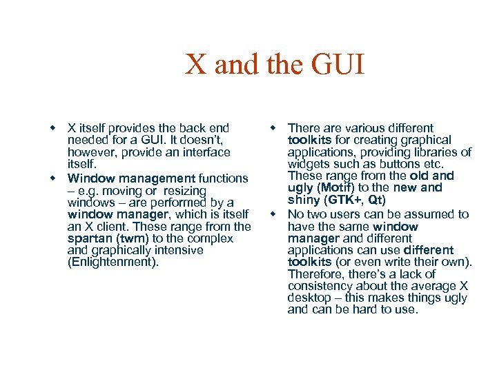 X and the GUI w X itself provides the back end needed for a