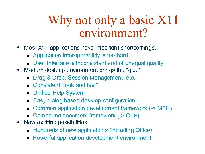Why not only a basic X 11 environment? w Most X 11 applications have