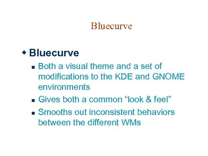 Bluecurve w Bluecurve n n n Both a visual theme and a set of