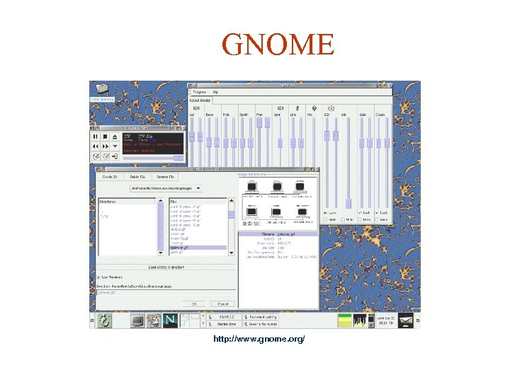 GNOME http: //www. gnome. org/