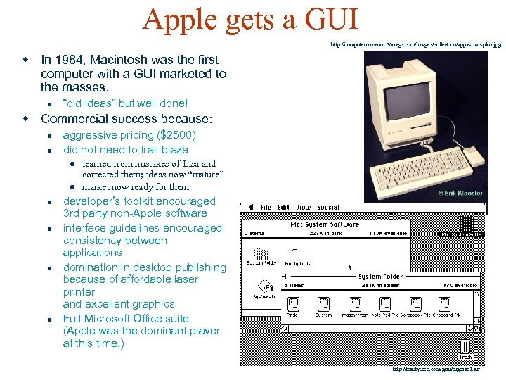 Apple gets a GUI http: //computermuseum. 50 megs. com/images/collection/apple-mac-plus. jpg w In 1984, Macintosh