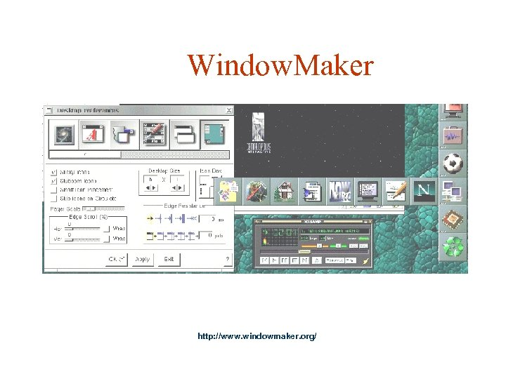Window. Maker http: //www. windowmaker. org/
