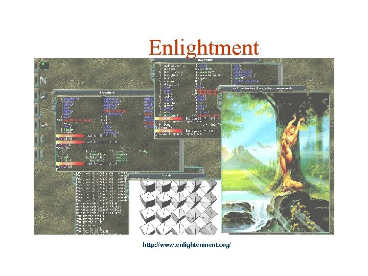 Enlightment http: //www. enlightenment. org/
