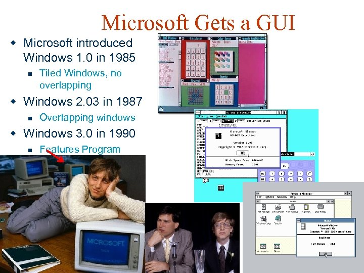 Microsoft Gets a GUI w Microsoft introduced Windows 1. 0 in 1985 n Tiled