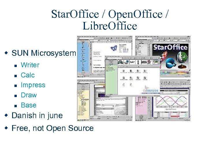 Star. Office / Open. Office / Libre. Office w SUN Microsystems n n n