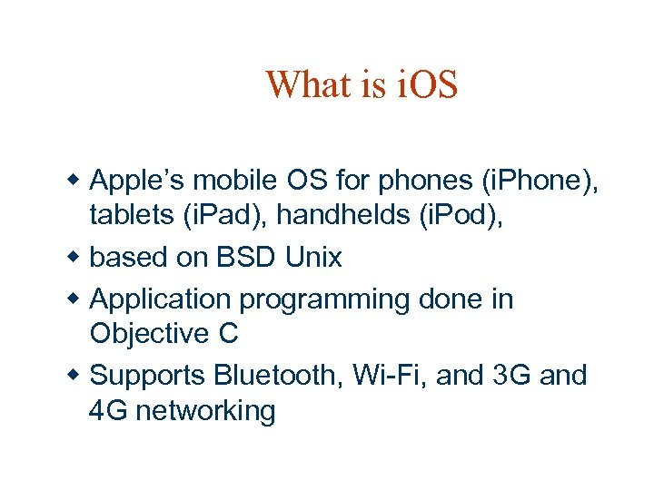 What is i. OS w Apple's mobile OS for phones (i. Phone), tablets (i.