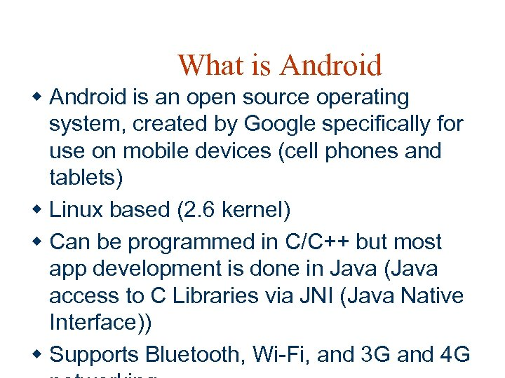 What is Android w Android is an open source operating system, created by Google
