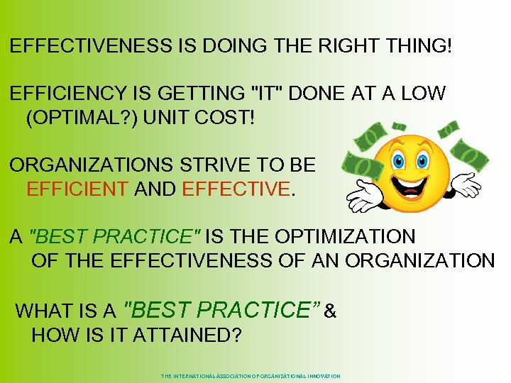 EFFECTIVENESS IS DOING THE RIGHT THING! EFFICIENCY IS GETTING