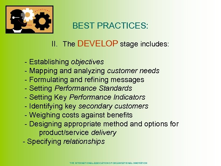 BEST PRACTICES: II. The DEVELOP stage includes: - Establishing objectives - Mapping and analyzing