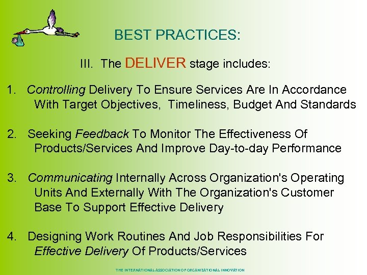 BEST PRACTICES: III. The DELIVER stage includes: 1. Controlling Delivery To Ensure Services