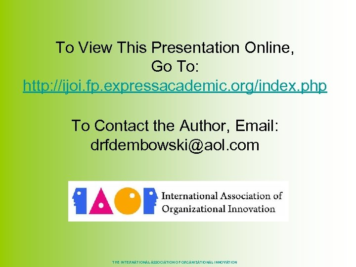 To View This Presentation Online, Go To: http: //ijoi. fp. expressacademic. org/index. php To