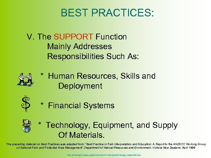 BEST PRACTICES: V. The SUPPORT Function Mainly Addresses Responsibilities Such As: * Human