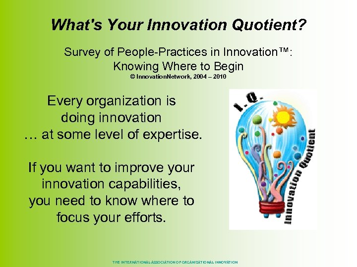 What's Your Innovation Quotient? Survey of People-Practices in Innovation™: Knowing Where to Begin ©