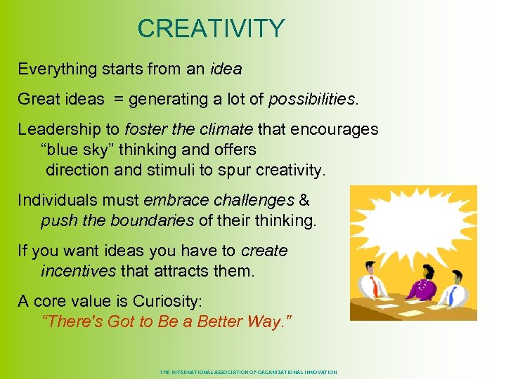 CREATIVITY Everything starts from an idea Great ideas = generating a lot of