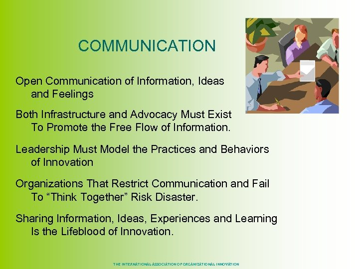 COMMUNICATION Open Communication of Information, Ideas and Feelings Both Infrastructure and Advocacy Must
