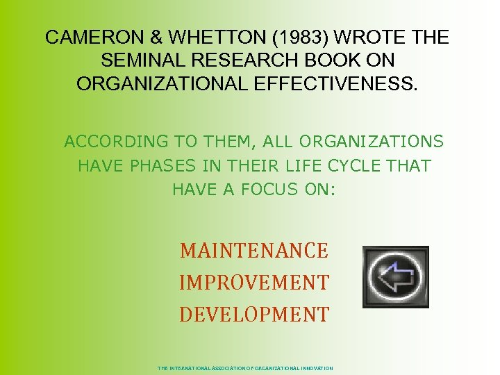 CAMERON & WHETTON (1983) WROTE THE SEMINAL RESEARCH BOOK ON ORGANIZATIONAL EFFECTIVENESS. ACCORDING TO