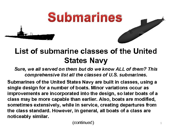 Submarines List of submarine classes of the United States Navy Sure, we all served