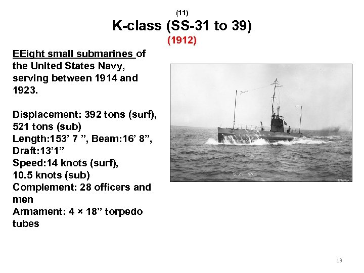 (11) K-class (SS-31 to 39) (1912) EEight small submarines of the United States Navy,