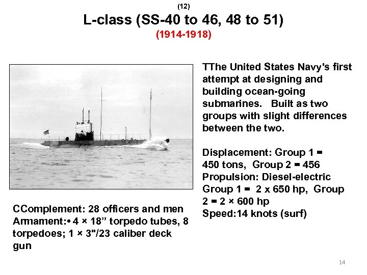 (12) L-class (SS-40 to 46, 48 to 51) (1914 -1918) TThe United States Navy's