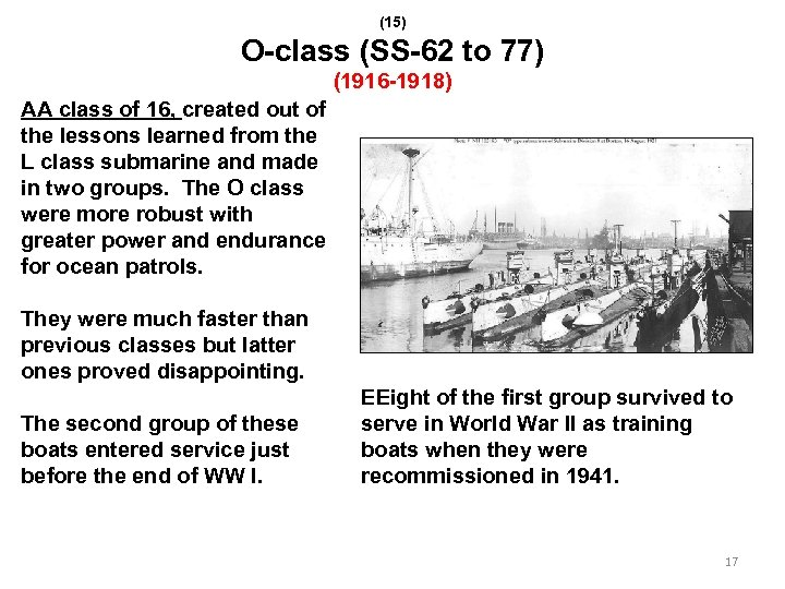 (15) O-class (SS-62 to 77) (1916 -1918) AA class of 16, created out of