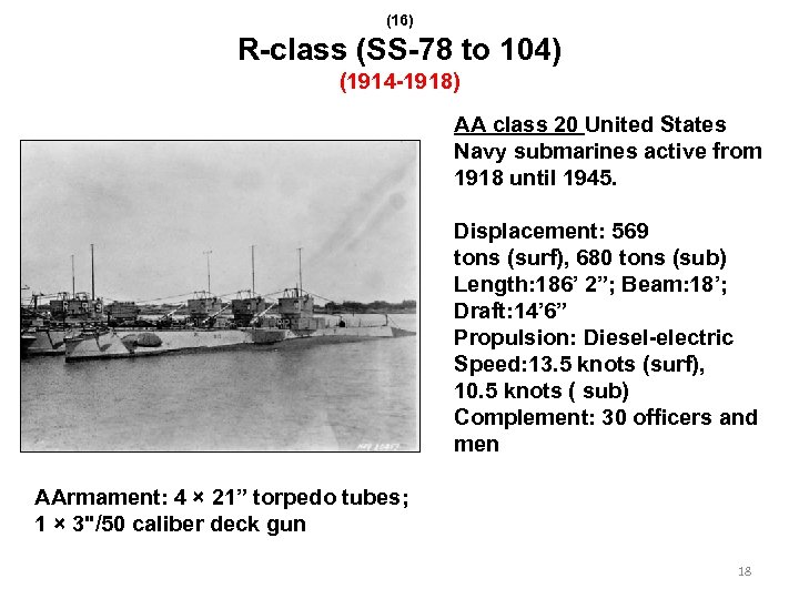 (16) R-class (SS-78 to 104) (1914 -1918) AA class 20 United States Navy submarines