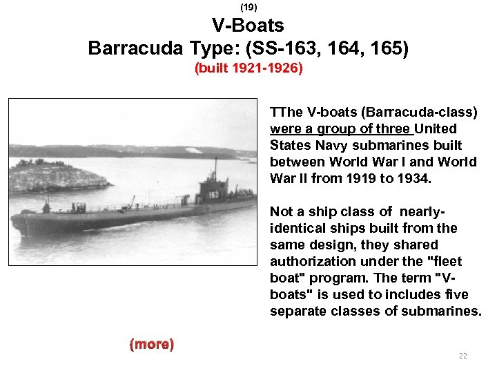 (19) V-Boats Barracuda Type: (SS-163, 164, 165) (built 1921 -1926) TThe V-boats (Barracuda-class) were