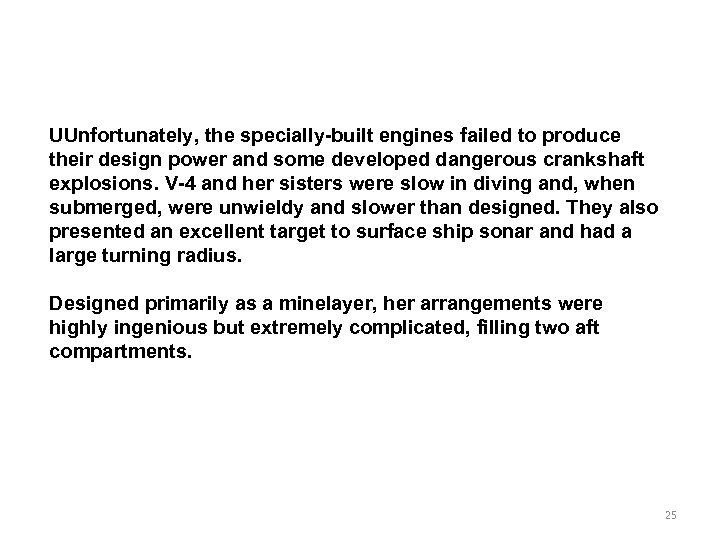 UUnfortunately, the specially-built engines failed to produce their design power and some developed dangerous