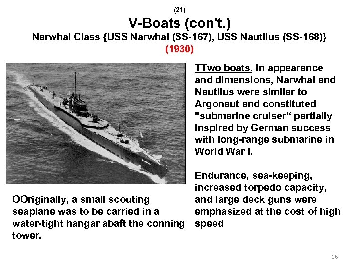 (21) V-Boats (con't. ) Narwhal Class {USS Narwhal (SS-167), USS Nautilus (SS-168)} (1930) TTwo