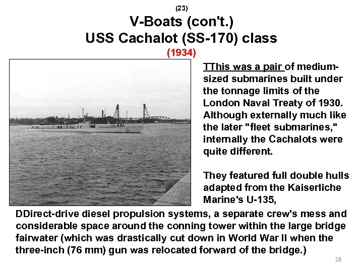 (23) V-Boats (con't. ) USS Cachalot (SS-170) class (1934) TThis was a pair of