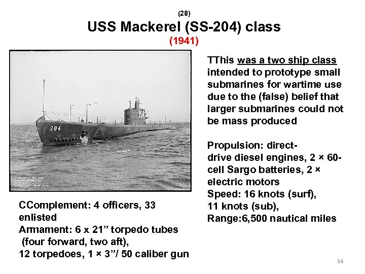 (28) USS Mackerel (SS-204) class (1941) TThis was a two ship class intended to