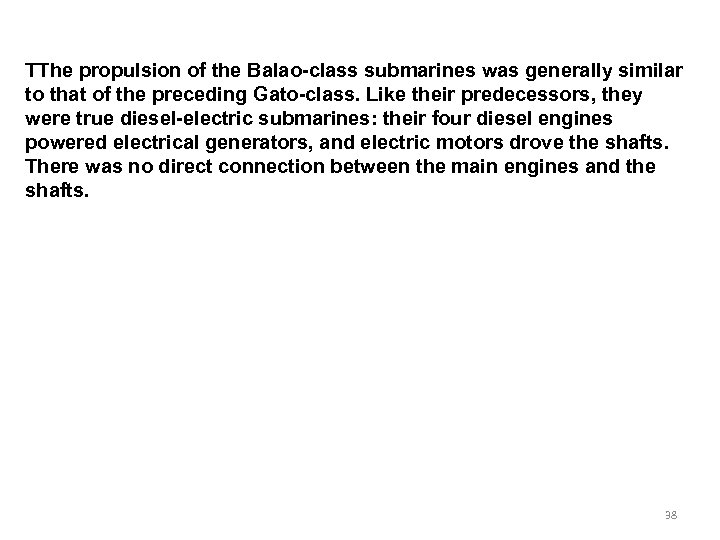TThe propulsion of the Balao-class submarines was generally similar to that of the preceding