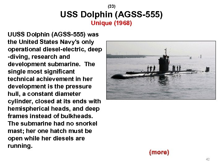 (33) USS Dolphin (AGSS-555) Unique (1968) UUSS Dolphin (AGSS-555) was the United States Navy's
