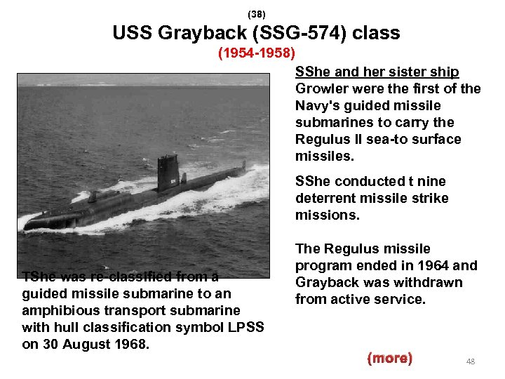 (38) USS Grayback (SSG-574) class (1954 -1958) SShe and her sister ship Growler were