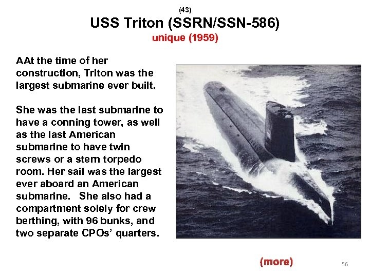 (43) USS Triton (SSRN/SSN-586) unique (1959) AAt the time of her construction, Triton was