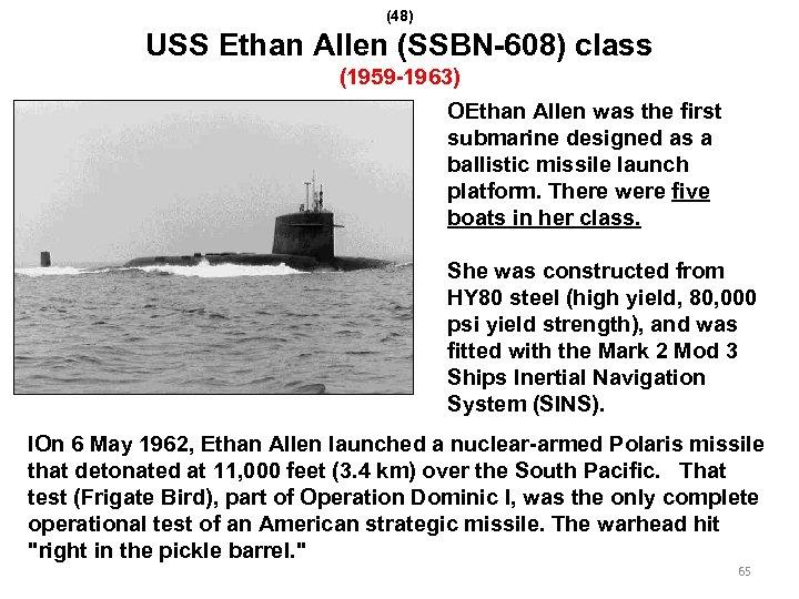 (48) USS Ethan Allen (SSBN-608) class (1959 -1963) OEthan Allen was the first submarine