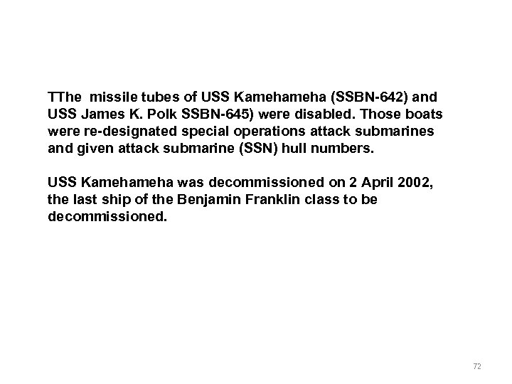 TThe missile tubes of USS Kameha (SSBN-642) and USS James K. Polk SSBN-645) were