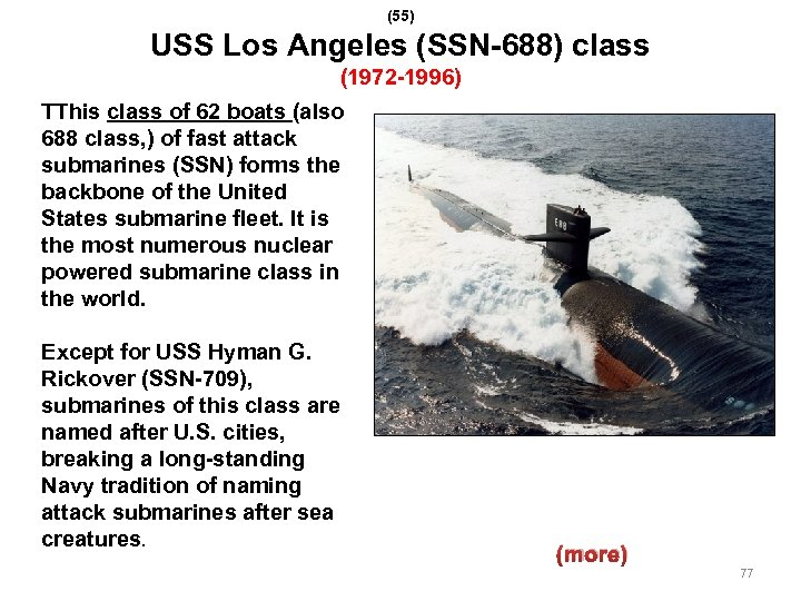 (55) USS Los Angeles (SSN-688) class (1972 -1996) TThis class of 62 boats (also